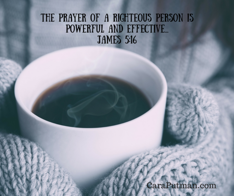 the-prayer-of-a-righteous-person-is-powerful-and-effective-james-5-16